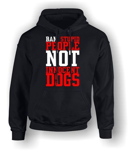 Ban Stupid People NOT Innocent Dogs - Adult Hoodie