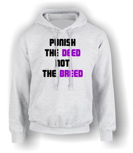 Punish The Deed NOT The Breed - Adult Hoodie