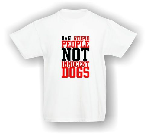 Ban Stupid People NOT Innocent Dogs - T-Shirt - Kids