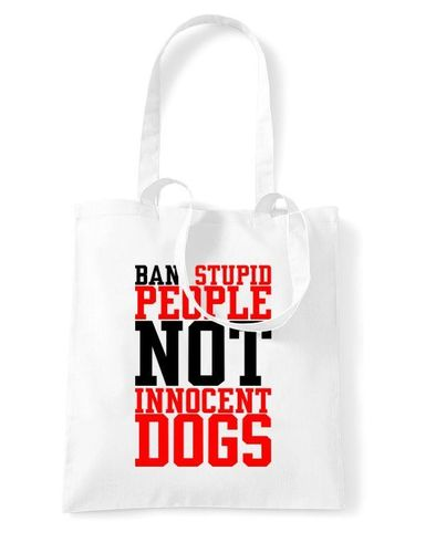 Ban Stupid People NOT Innocent Dogs - Tote Bag