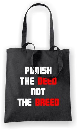 Punish The Deed Not The Breed - Tote Bag