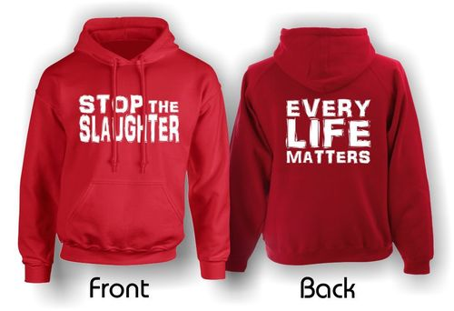 Stop The Slaughter. Every Life Matters. Adult Hoodie. Red.