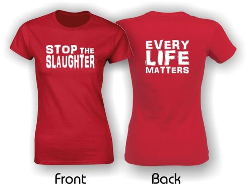 Stop The Slaughter. Every Life Matters. Ladies Fitted T-Shirt. Red.