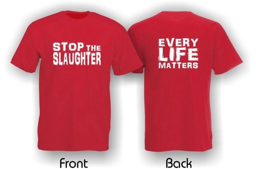 Stop The Slaughter. Every Life Matters. Mens T-Shirt. Red.